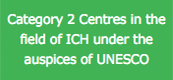 Category 2 Centres in the field of ICH under the auspices of UNESCO
